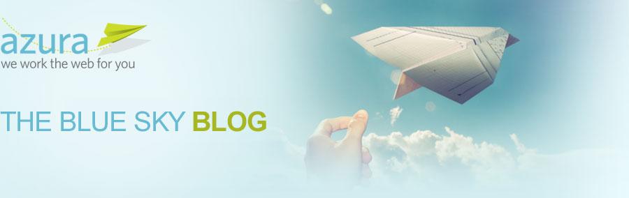 The Blue Sky Blog - Azura Marketing. We work the web for you.